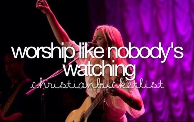Christian Bucket list - Worship