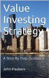 Value Investing Strategy: A Step By Step Guidance - http://goo.gl/9HCbyq