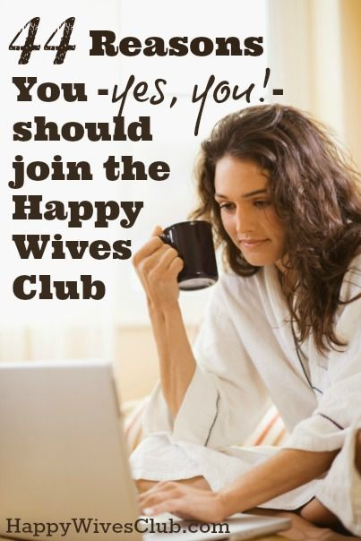 44 Reasons You Should Join the Happy Wives Club