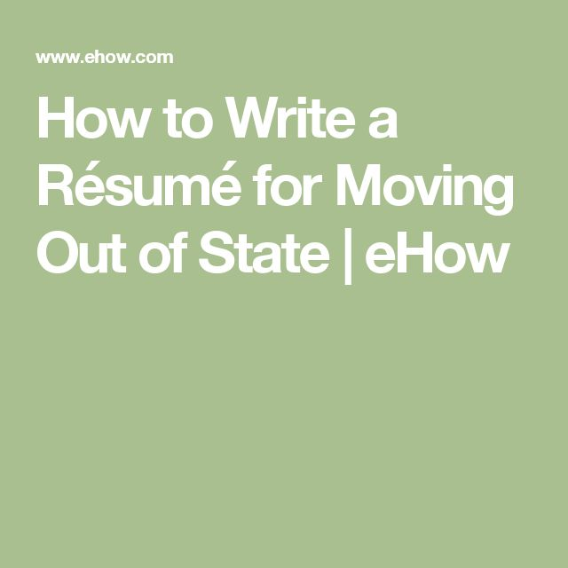 How to Write a Résumé for Moving Out of State eHow Best Realtor