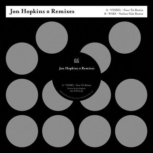 music: Jon Hopkins - Vessel (Four Tet remix) by Four Tet | Free Listening on SoundCloud