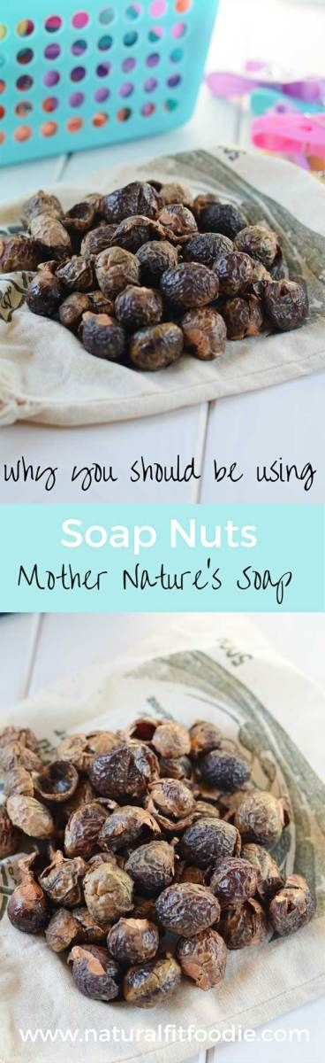 Soap Nuts - Mother Nature's Soap - Natural Fit Foodie - Soap nuts are eco-friendly, non-toxic, gentle on clothes and skin. They just work!