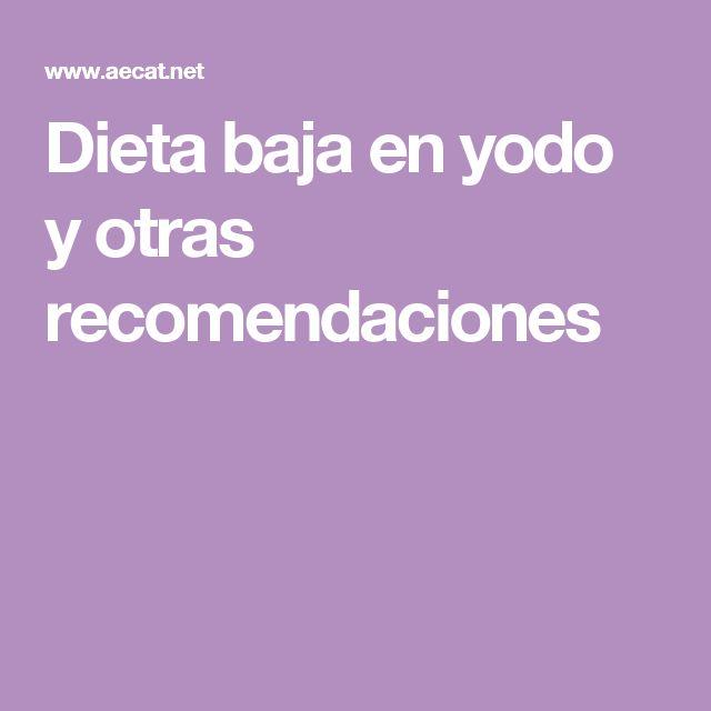 Dieta baja en yodo y otras recomendaciones