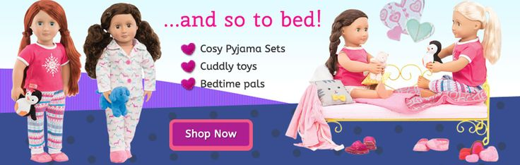 Cosy pyjama sets and bed time accessories for Our Generation dolls!