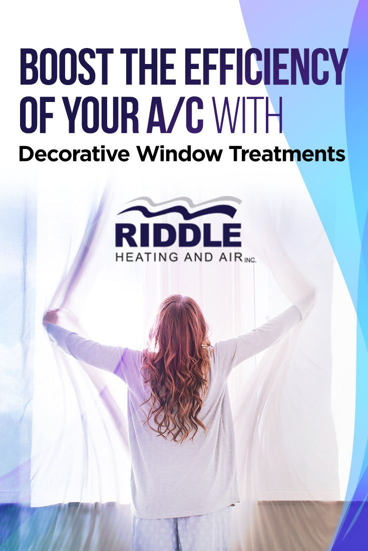 Boost The Efficiency Of Your A C With Decorative Window Treatments