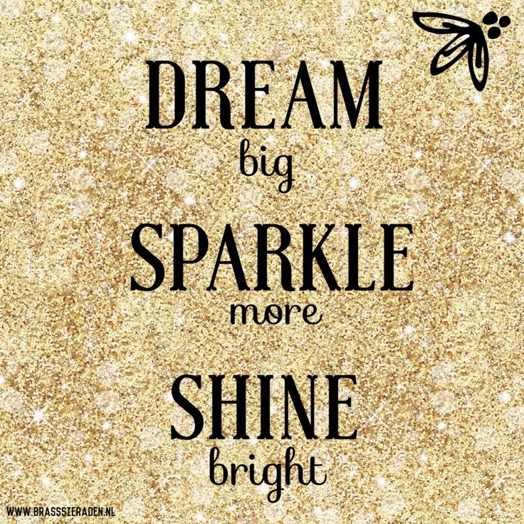 Dream Big Sparkle More Shine Bright Www Brasssieraden Nl