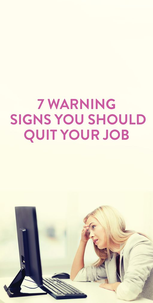 7 Warning Signs You Should Quit Your Job