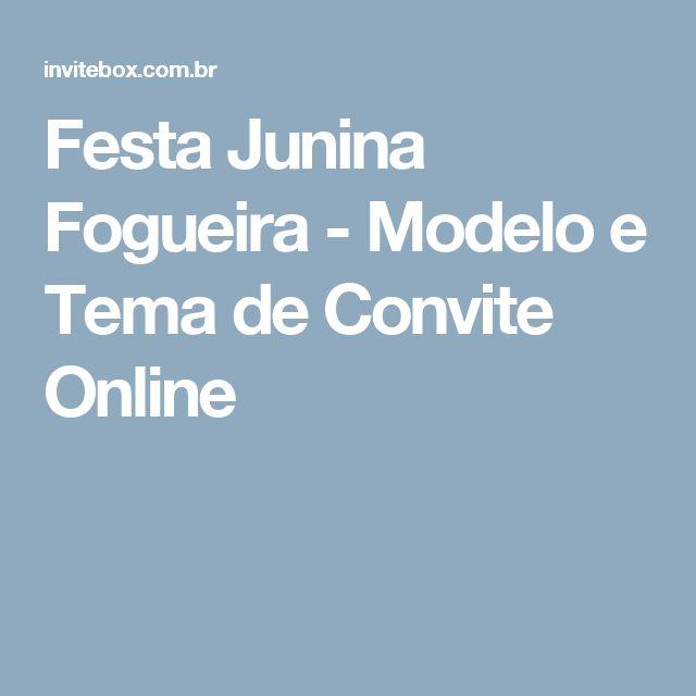 Festa Junina Fogueira - Modelo e Tema de Convite Online