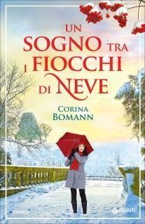 Il Colore dei Libri: Recensione: Un sogno tra i fiocchi di neve di Cori...
