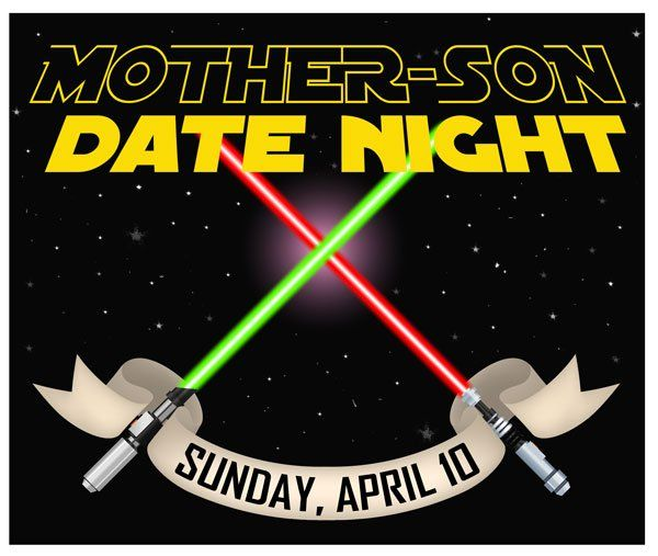 All younglings should report to the Training Center for a night of intergalactic fun at our Mother-Son Star Wars Date Night.