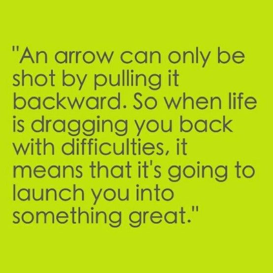 So, be the arrow?: Words Of Wisdom, Arrows, Remember This, Hard Time, Truths, Pi Phi, Living, Moving Forward, Best Quotes
