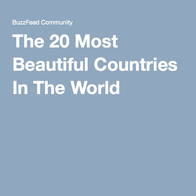 The 20 Most Beautiful Countries In The World
