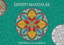 Ünnepi mandalák - Kifestőkönyv 40 mandalával
