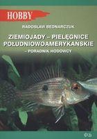ZIEMIOJADY - PIELĘGNICE POŁUDNIOWOAMERYKAŃSKIE PORADNIK HODOWCY Radosław Bednarczuk KSIĘGARNIA INTERNETOWA AURELUS