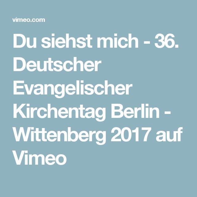 Du siehst mich - 36. Deutscher Evangelischer Kirchentag Berlin - Wittenberg 2017 auf Vimeo