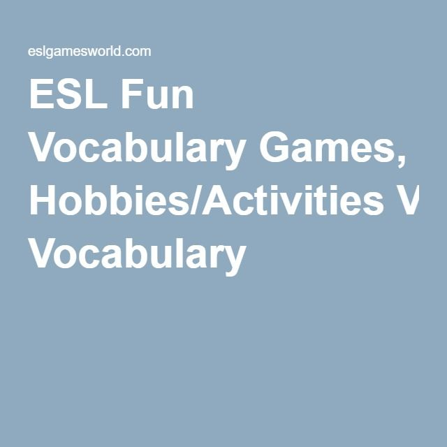 ESL Fun Vocabulary Games, Hobbies/Activities Vocabulary