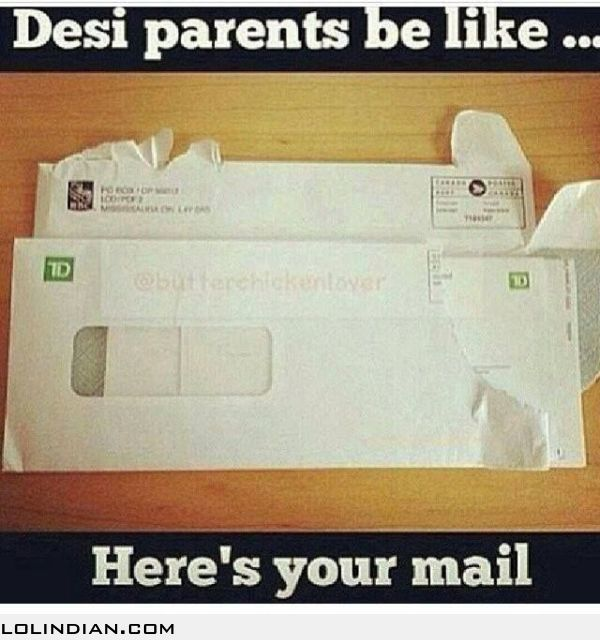 Desi parents be like. Here's your mail