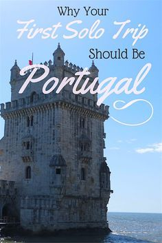 Traveling alone for the first time? Your first solo trip should be #Portugal!