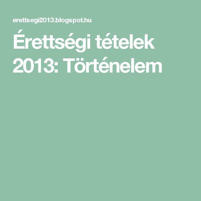 Érettségi tételek 2013: Történelem