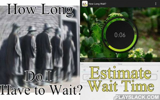 How Long Wait? Little's Law  Android App - playslack.com ,  Thank you for choosing this app![The App]Sometimes we have to wait in the queue… Have you ever thought it would be nice if I could estimate how long I have to wait?The app calculates estimate waiting time using Little's law in queuing theory.The requirements are the length of the queue does not change with time and non-preemptive.Hope this app cures your discontent a bit :-)[Features]Easy and intuitive to use, big buttons and…
