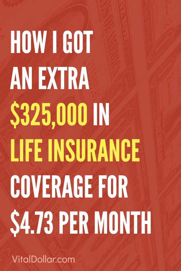 How I Got An Extra 325 000 In Life Insurance Coverage For 4 73