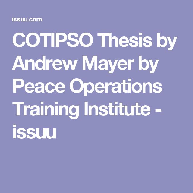 COTIPSO Thesis by Andrew Mayer by Peace Operations Training Institute - issuu
