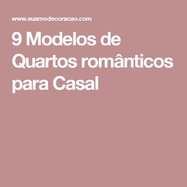 9 Modelos de Quartos românticos para Casal