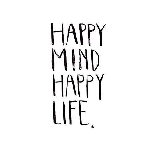 Happy mind happy life //