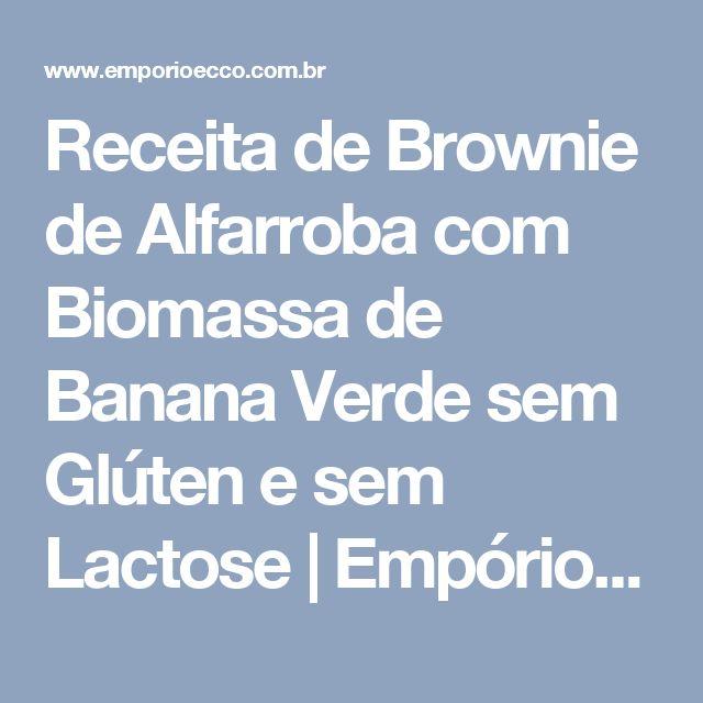 Receita de Brownie de Alfarroba com Biomassa de Banana Verde sem Glúten e sem Lactose | Empório Ecco
