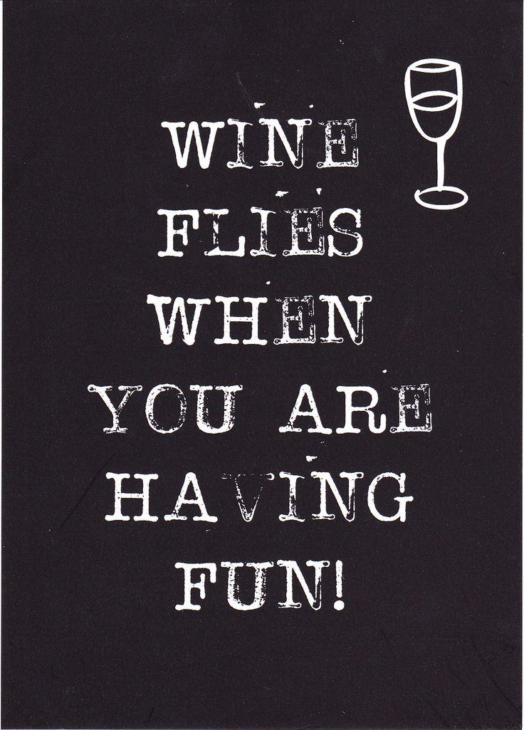 Wine flies when you are having fun. My bottles have wings..... postcard byBean 2015: www.byBean.nl