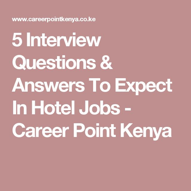 5 Interview Questions \ Answers To Expect In Hotel Jobs - Career - hotel interview questions