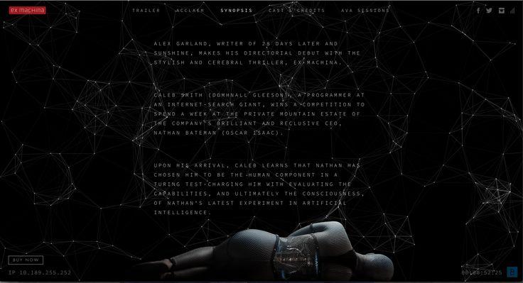 http://exmachina-movie.com/  De donkere opstelling van de site geeft een mysterieus effect met zich mee. Het heeft een eenvoudige structuur, er wordt niet te veel detail weggegeven.