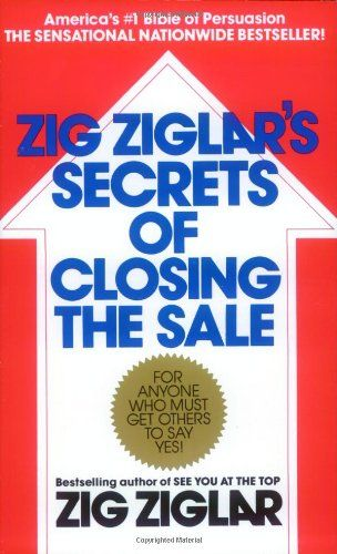 Bestseller Books Online Zig Ziglar's Secrets of Closing the Sale Zig Ziglar $10.88 - http://www.ebooknetworking.net/books_detail-0425081028.html