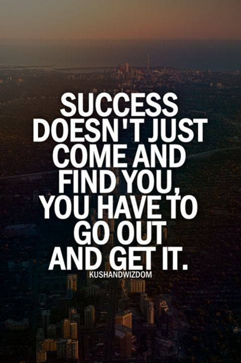 When you want success as bad as you want your next breathe of air, you will succeed.