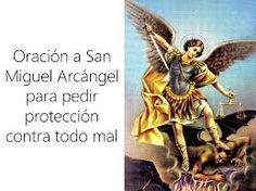 ORACIONES PARA TODOS LOS PROPOSITOS: Poderosa Oracion a SAN MIGUEL ARCANGEL para PROTECCION y CURACION de ENVIDIAS
