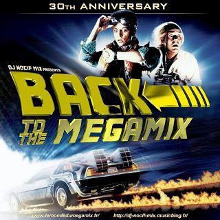 DJ Nocif Mix !: Back To The Megamix (Mixed by DJ Nocif Mix !)
