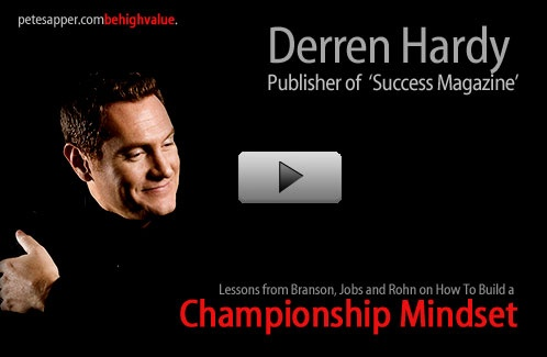 """http://www.moderncharisma.com - Darren Hardy of Success Magazine on how to build what he calls a """"Championship Mindset"""".   Not surprisingly, he reminded me that such a mindset is created as much by what it doesn't include than by what it does."""