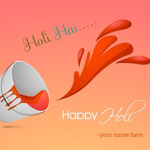 create name on holi he wishes images free. edit name on latest holi images. indian festival happy holi cards name pix. holi he whatsapp profile picture with name edit