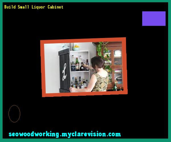 Build Small Liquor Cabinet 181127 - Woodworking Plans and Projects!