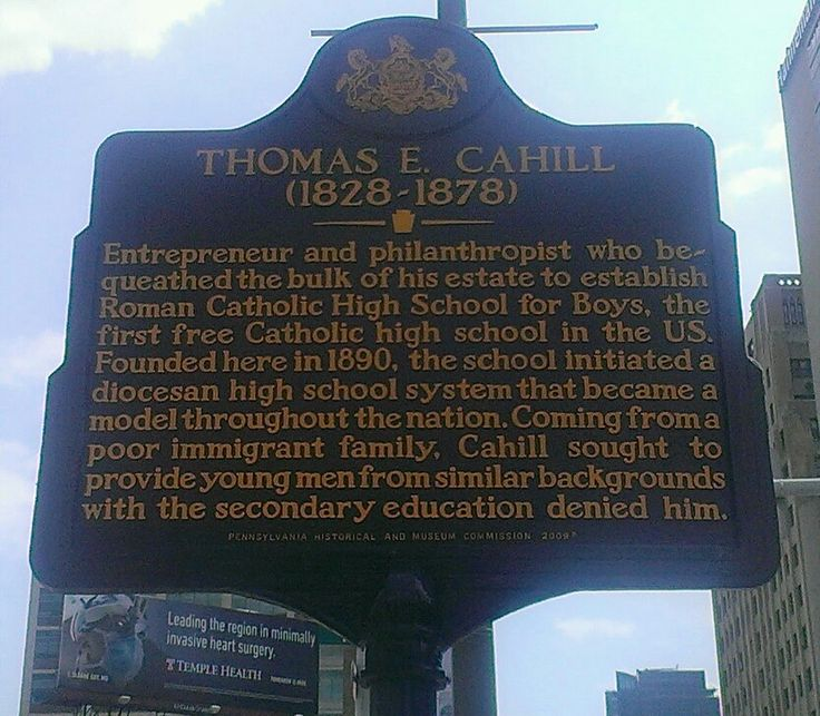 Thomas E. Cahill. Marker is located at the corner of Broad and Vine Streets, near the entrance to Roman Catholic High School.