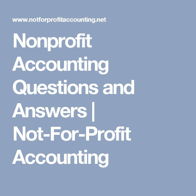 Nonprofit Accounting Questions and Answers   Not-For-Profit Accounting