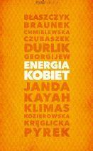 Genialne rozmowy o życiu, energii kobiet, wyzwaniach, wzlotach i upadkach... Ewa Błaszczyk, Małgorzata Braunek, Maria Czubaszek, Krystyna Janda, Kayah, Aneta Kręglicka, Monika Pyrek i inne.