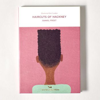 Hoxton Mini Press   Haircuts Of Hackney Book: Daniel Frost, a local artist, has created a playful visual encyclopedia of the haircuts you'll find in East London, the epicentre of self-expression and coiffed confidence. Using this playful concertina book you will be able to identify and spot some of East London's finest examples of the 'Mun' (man bun), the Kingsland Basin, Queensbridge Quiff, the legendary Hoxton Fin and more.
