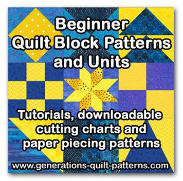 Beginner quilt block patterns and units. If you can make these, you can make virtually any block. Lessons, quick piecing techniques, downloadable cutting charts and paper piecing patterns.
