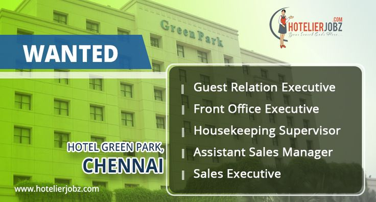 Ready for the #Chennai experience? #Hotel Green Park is short of - guest relation executive resume