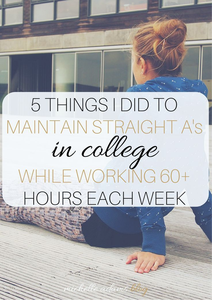 5 things I did to maintain straight As in college while working 60 hours each week. Allow me to share my secrets! Here are the five things I did every day last semester to keep my head above water with all the things I had going on. working in college stress management stress relief girl boss michelle adams blog