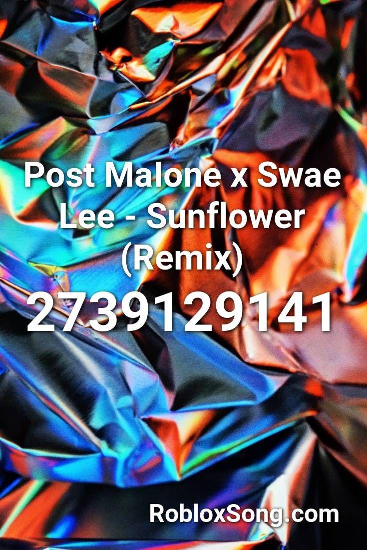 Post Maione X Swae Lee Sunflower Remix Roblox Id Roblox