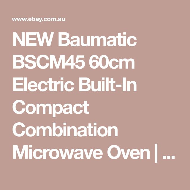 NEW Baumatic BSCM45 60cm Electric Built-In Compact Combination Microwave Oven  | eBay
