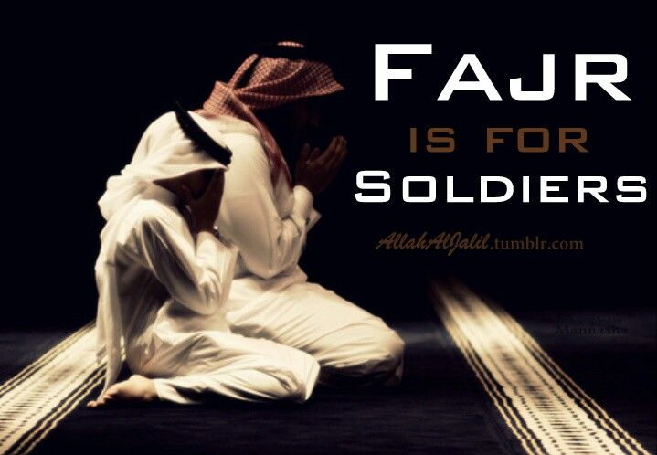 Fajr namaz is for soldiers