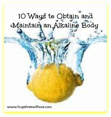 10 Ways to Obtain and Maintain an Alkaline Body #wellness